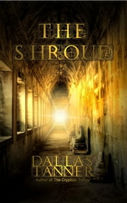 The Shroud ebook by Dallas Tanner