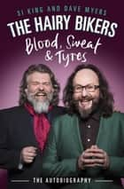 The Hairy Bikers Blood, Sweat and Tyres ebook by Hairy Bikers
