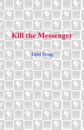 Kill the Messenger ebook by Tami Hoag