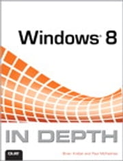 Windows 8 In Depth ebook by Brian Knittel,Paul McFedries