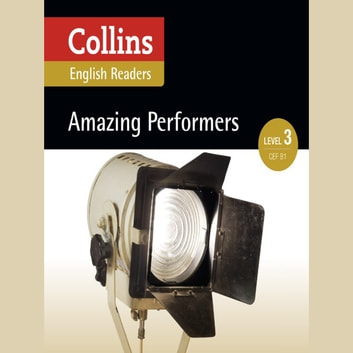 Amazing Performers: B1 (Collins Amazing People ELT Readers) audiobook by Jane Rollason,MacKenzie