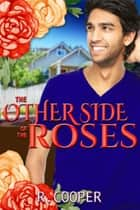The Other Side of the Roses ebook by R. Cooper