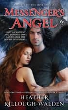 Messenger's Angel ebook by Heather Killough-Walden