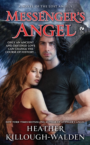 Messenger's Angel - A Novel of the Lost Angels ebook by Heather Killough-Walden