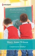 Undercover Father eBook by Mary Anne Wilson