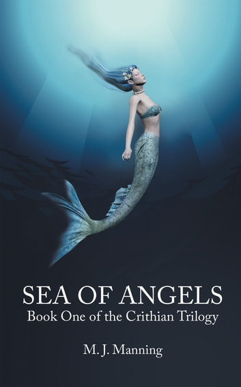 Sea of Angels - Book One of the Crithian Trilogy ebook by M. J. Manning