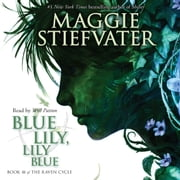 Blue Lily, Lily Blue: Book 3 of the Raven Cycle audiobook by Maggie Stiefvater