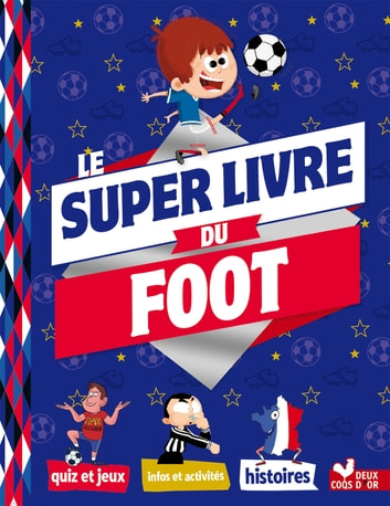 Mon super livre du foot ebook by Willy Richert