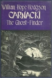 Carnacki the Ghost-Finder ebook by William Hope Hodgson
