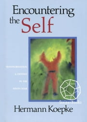 Encountering the Self: Transformation and Destiny in the Ninth Year ebook by Hermann Keopke