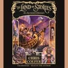 The Land of Stories: An Author's Odyssey audiobook by Chris Colfer