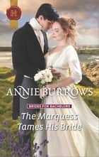 The Marquess Tames His Bride - A Regency Romance ebook by Annie Burrows
