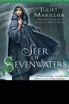 Seer of Sevenwaters ebook by Juliet Marillier