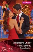 Millionaire Under The Mistletoe ebook by Tessa Radley