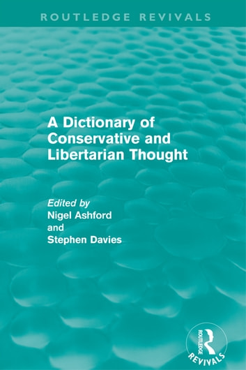 A Dictionary of Conservative and Libertarian Thought (Routledge Revivals) ebook by