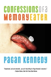 Confessions of a Memory Eater ebook by Pagan Kennedy