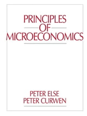 Principles of Microeconomics ebook by Peter Curwen,Peter Else