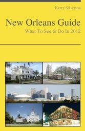 New Orleans, Louisiana Travel Guide - What To See & Do ebook by Kerry Silverton