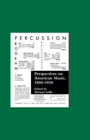 Perspectives on American Music, 1900-1950 ebook by Michael Saffle