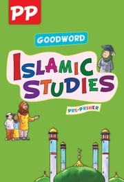 Goodword Islamic Studies: Pre-Primer - Islamic Children's Books on the Quran, the Hadith and the Prophet Muhammad ebook by Mateen Ahmad