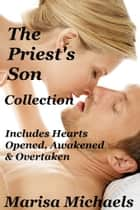 The Priest's Son Collection ebook by Marisa Michaels