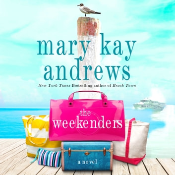 The Weekenders - A Novel livre audio by Mary Kay Andrews