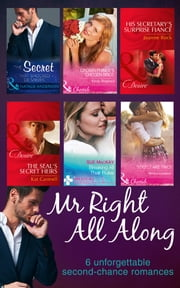 Mr Right All Along: The Secret That Shocked De Santis / Breaking All Their Rules / Crown Prince's Chosen Bride / 'I Do'...Take Two! / The SEAL's Secret Heirs / His Secretary's Surprise Fiancé 電子書 by Natalie Anderson, Sue MacKay, Kandy Shepherd,...