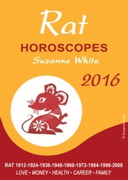 RAT Horoscopes Suzanne White 2016 ebook by Suzanne White