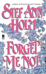 Forget Me Not ebook by Stef Ann Holm