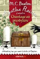 Agatha Raisin enquête 13 - Chantage au presbytère eBook by Françoise Du Sorbier, M. C. Beaton