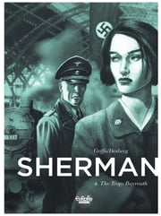 Sherman 4. The Trap: Bayreuth ebook by Griffo, Stephen Desberg