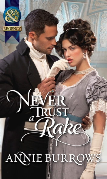 Never Trust a Rake (Mills & Boon Historical) ebook by Annie Burrows