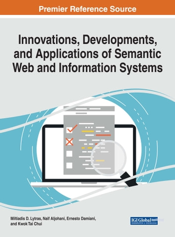 Innovations, Developments, and Applications of Semantic Web and Information Systems ebook by