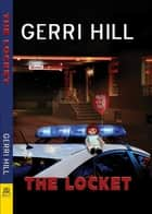 The Locket ebook by Gerri Hill