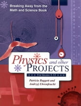 Breaking Away from the Math and Science Book - Physics and Other Projects for Grades 3-12 ebook by Patricia Baggett,Andrzej Ehrenfeucht