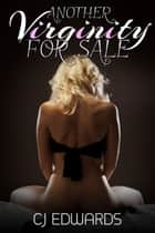 Another Virginity for Sale ebook by CJ Edwards