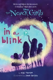 Disney: The Never Girls:  In a Blink ebook by Disney Book Group