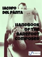 Handbook of the Barefoot Composer ebook by