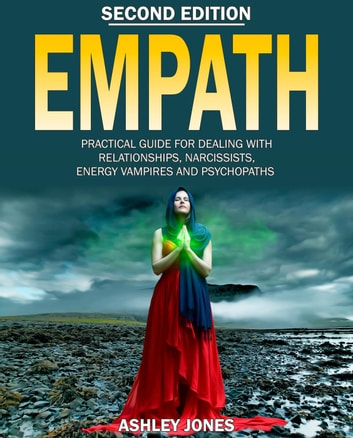 Empath: Practical Guide for Dealing With Relationships, Narcissists, Energy  Vampires, and Psychopaths