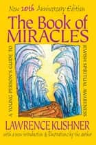 The Book of Miracles ebook by Rabbi Lawrence Kushner