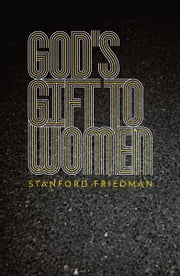 God's Gift to Women ebook by Stanford Friedman