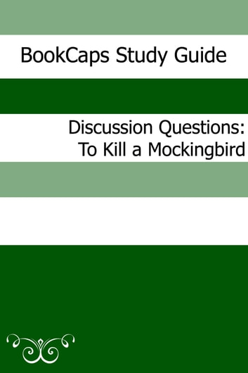Discussion Questions: To Kill a Mockingbird ebook by BookCaps