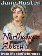 Northanger Abbey. Illustrated (Mobi Classics) ebook by
