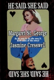 He Said, She Said ebook by Jasmine Cresswell,Margaret St. George