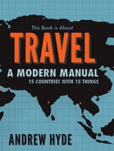 This Book is About Travel - Manual For Modern Movement ebook by Andrew Hyde