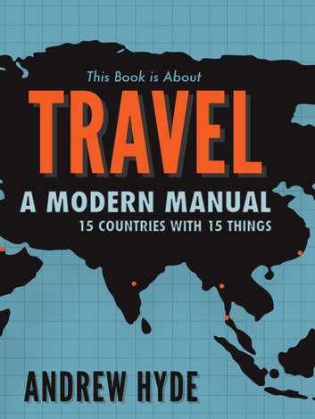 This Book is About Travel - Manual For Modern Movement e-bok by Andrew Hyde