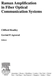 Raman Amplification in Fiber Optical Communication Systems ebook by Headley, Clifford