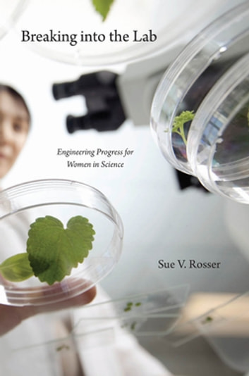 Breaking into the Lab - Engineering Progress for Women in Science eBook by Sue V. Rosser