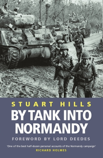 By Tank into Normandy ebook by Stuart Hills