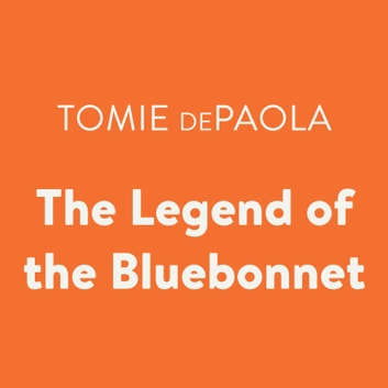 The Legend of the Bluebonnet audiobook by Tomie dePaola